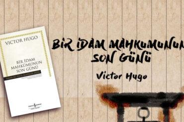 Bir İdam Mahkumunun Son Günü – Victor Hugo