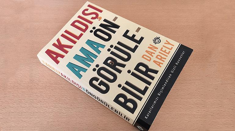 Dan Ariely – Akıldışı ama Öngörülebilir
